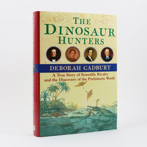 Cadbury, Deborah | The Dinosaur Hunters