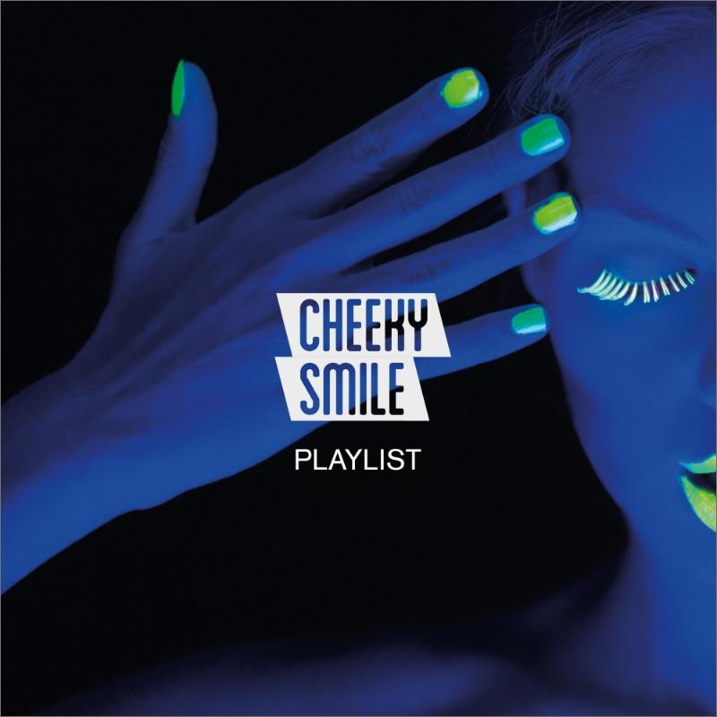 Cheeky Smile Playlist