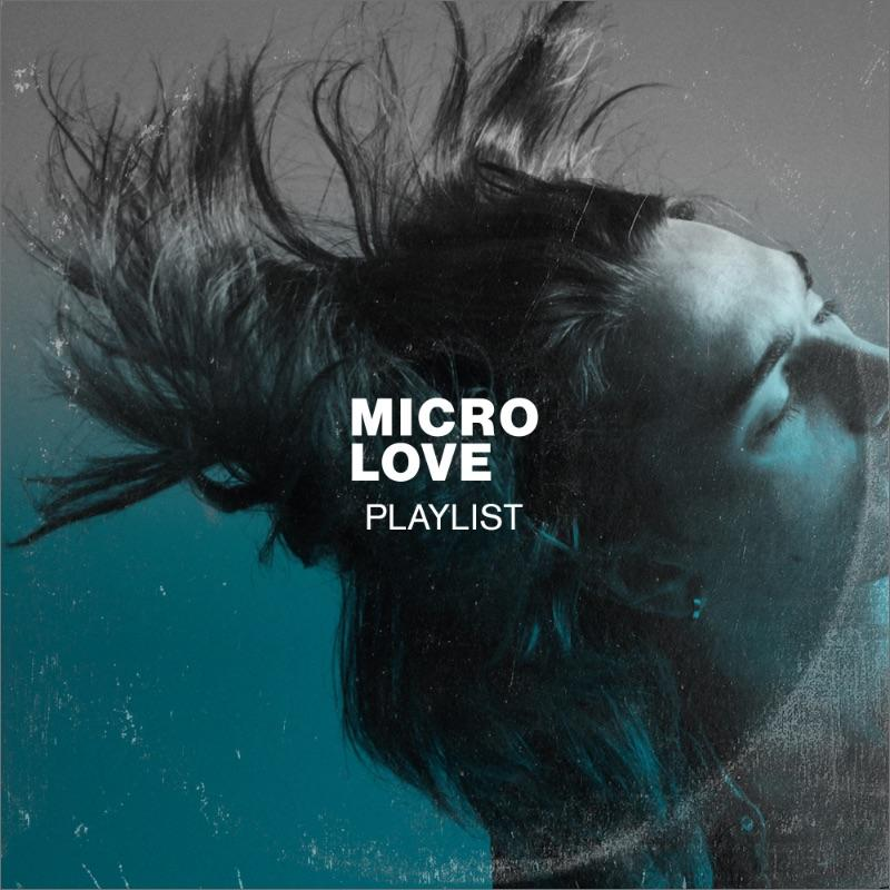 Micro Love Playlist