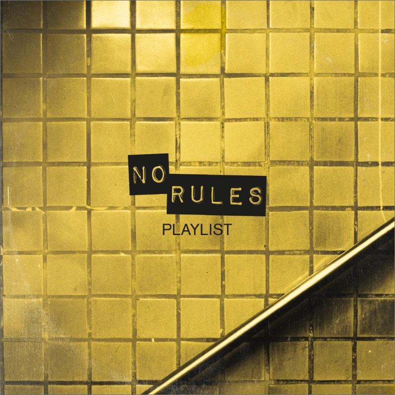 No Rules Playlist