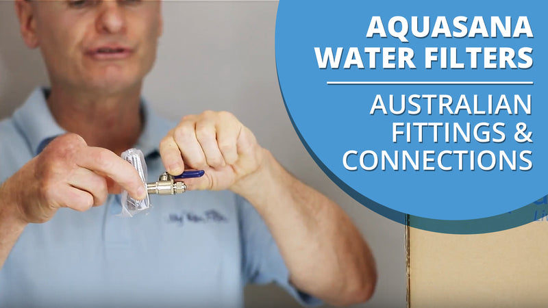 [VIDEO] Australian Fittings & Connections for Aquasana Water Filters
