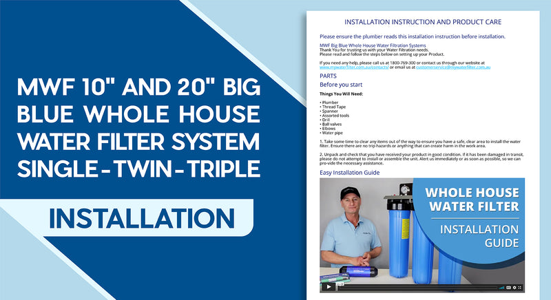 "MWF 10"" and 20"" Big Blue Whole House Water Filter System - Single - Twin - Triple - Installation Instruction"