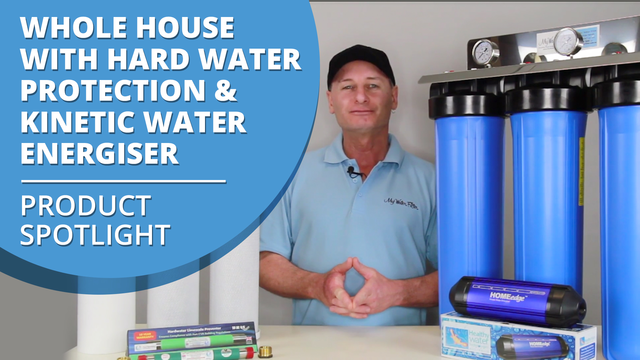 Whole House With Hard Water Protection & Kinetic Water Energiser Product Spotlight