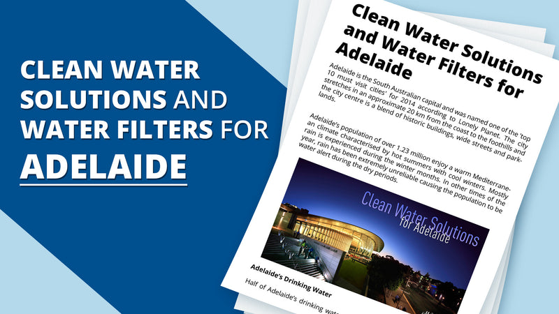 Clean Water Solutions and Water Filters for Adelaide
