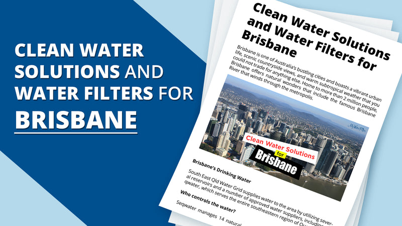 Clean Water Solutions and Water Filters for Brisbane