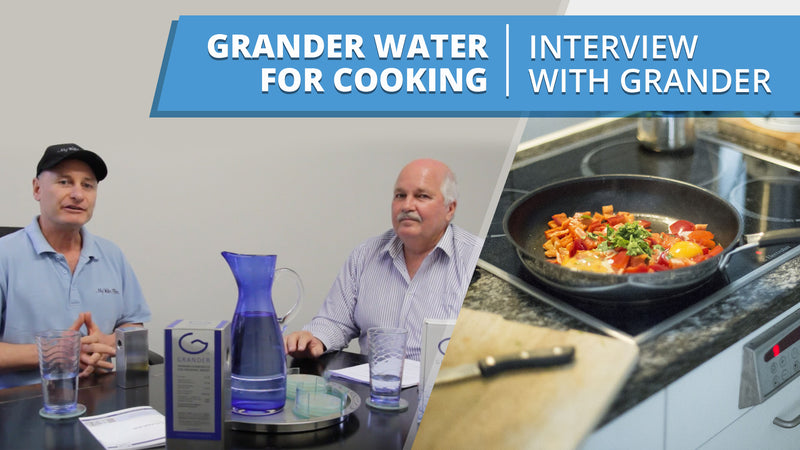 [VIDEO] Grander water for cooking - Interview with Wayne from Grander