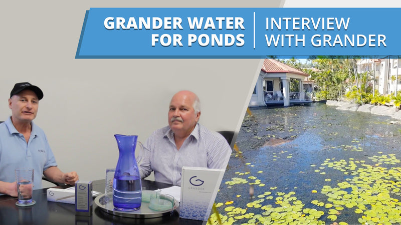 [VIDEO] Grander Water for Ponds - Interview with Wayne from Grander