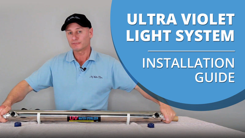 [VIDEO] Ultra Violet Light Installation Guide for UV Water Filter Systems