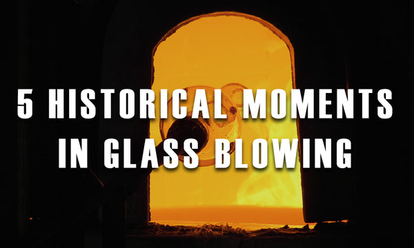 5 Historical Moments Functional Glass Art Online
