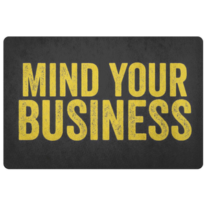 Mind Your Business Doormat - Libertarian Candidates News and Merchandise