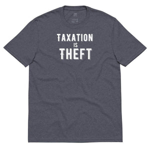 Taxation is Theft product Libertarian Anarcho Unisex recycled t-shirt - Libertarian Candidates News and Merchandise