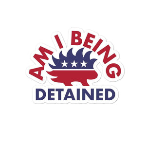 Am I Being Detained Libertarian Porcupine Bubble-free stickers - Libertarian Candidates News and Merchandise