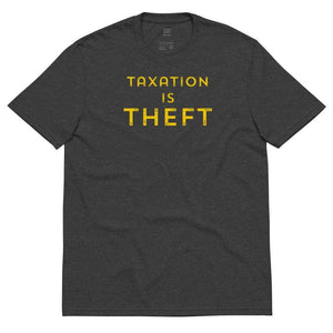 Taxation is Theft print Libertarian Anarcho Unisex recycled t-shirt - Libertarian Candidates News and Merchandise