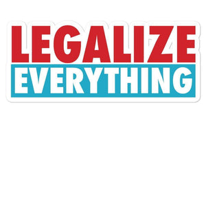 Legalize Everything Bubble-free stickers - Libertarian Candidates News and Merchandise