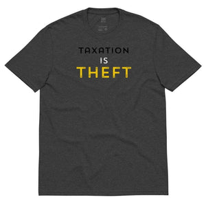 Taxation is Theft design Libertarian Anarcho Unisex recycled t-shirt - Libertarian Candidates