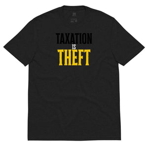 Taxation is Theft product Libertarian Unisex recycled t-shirt 2 - Libertarian Candidates News and Merchandise
