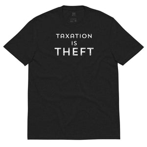 Taxation is Theft print Libertarian Anarcho Unisex recycled t-shirt 2 - Libertarian Candidates News and Merchandise