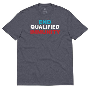 End Qualified Immunity Unisex recycled t-shirt - Libertarian Candidates News and Merchandise