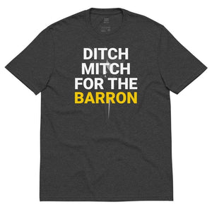 Ditch Mitch For The Barron - Brad Barron For Unisex recycled t-shirt - Libertarian Candidates News and Merchandise