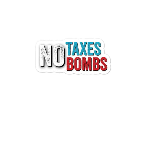 No Taxes No Bombs Red White and Blue Libertarian Bubble-free stickers - Libertarian Candidates News and Merchandise