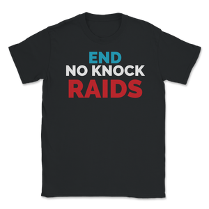 End No Knock Raids Jo Jorgensen Libertarian For Unisex T-Shirt - Libertarian Candidates News and Merchandise