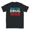 End The Drug War Jo Jorgensen Libertarian For Unisex T-Shirt - Libertarian Candidates News and Merchandise