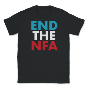 End The NFA Jo Jorgensen For President Unisex T-Shirt - Libertarian Candidates News and Merchandise