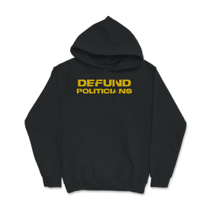 Defund Politicians Libertarian Hoodie - Libertarian Candidates News and Merchandise