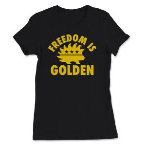 Freedom Is Golden Libertarian Porcupine Women's Tee - Libertarian Candidates News and Merchandise