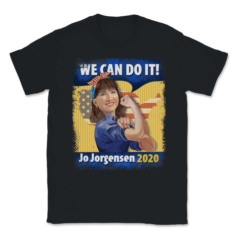 We Can Do It Jo Jorgensen 2020 Unisex T-Shirt - Libertarian Candidates News and Merchandise