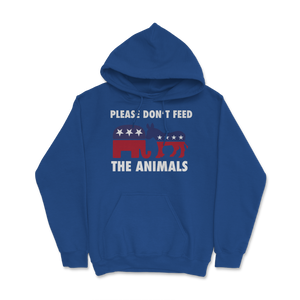 Please Don't Feed The Animals Libertarian Hoodie - Libertarian Candidates News and Merchandise