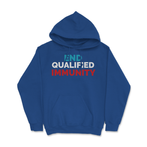 End Qualified Immunity Hoodie - Libertarian Candidates News and Merchandise