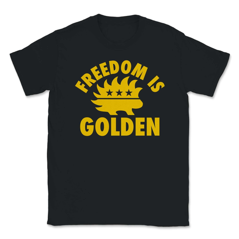 Freedom Is Golden Libertarian Porcupine Unisex T-Shirt - Libertarian Candidates News and Merchandise