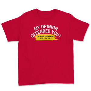 My Opinion Offended You? Youth Tee - Libertarian Candidates News and Merchandise