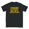 Every Gun Law is Unconstitutional Libertarian Unisex T-Shirt - Libertarian Candidates News and Merchandise