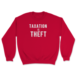 Taxation is Theft product Libertarian Anarcho Unisex Sweatshirt - Libertarian Candidates News and Merchandise