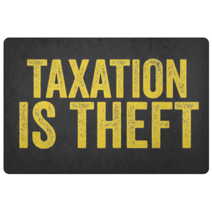Taxation is Theft Doormat - Libertarian Candidates