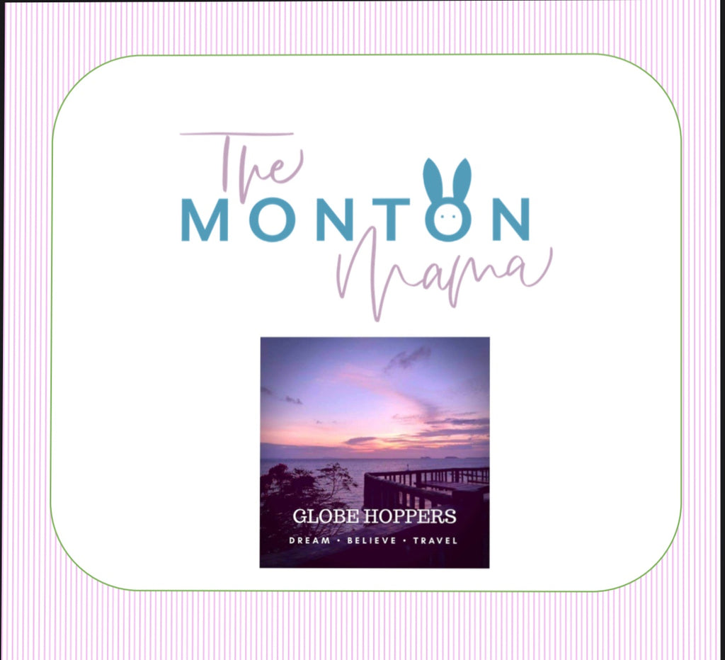 The Monton Mama Recommends.... Globe Hoppers Travel