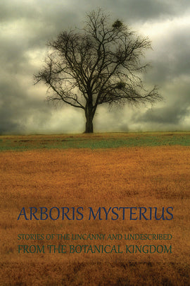 Arboris Mysterius: Cryptobotany Stories 3