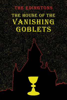 The House of the Vanishing Goblets