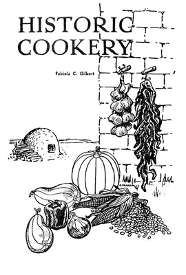 Historic Cookery (New Mexican Dishes)