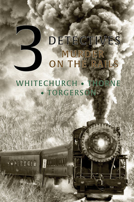Whitechurch / Thorne / Torgerson: Murder on the Rails