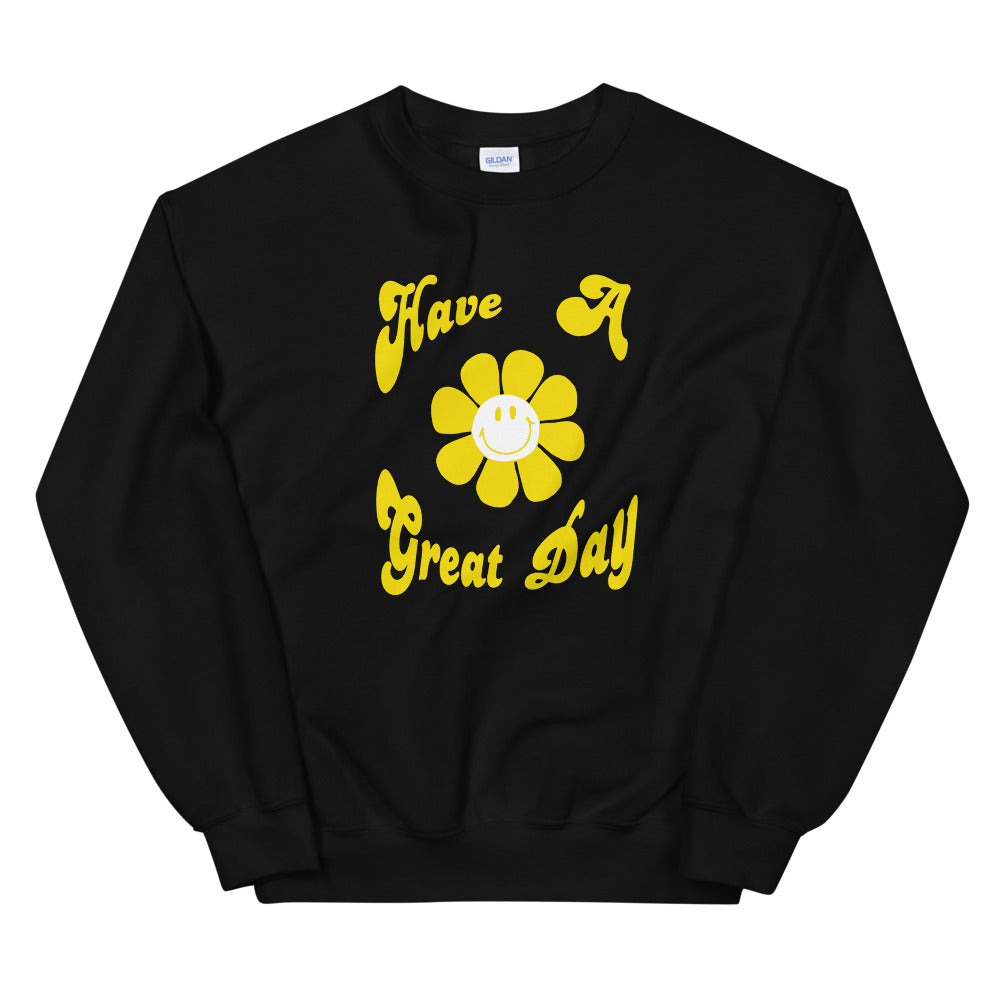 Unisex Sweatshirt  Have a great day smile スマイル トレーナー