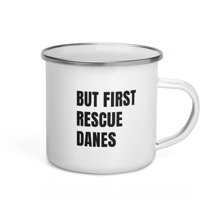 """But First Rescue Danes"" — Enamel Mug (GDRS)"