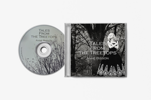 Anne Bisson - Tales from the Treetops - CD
