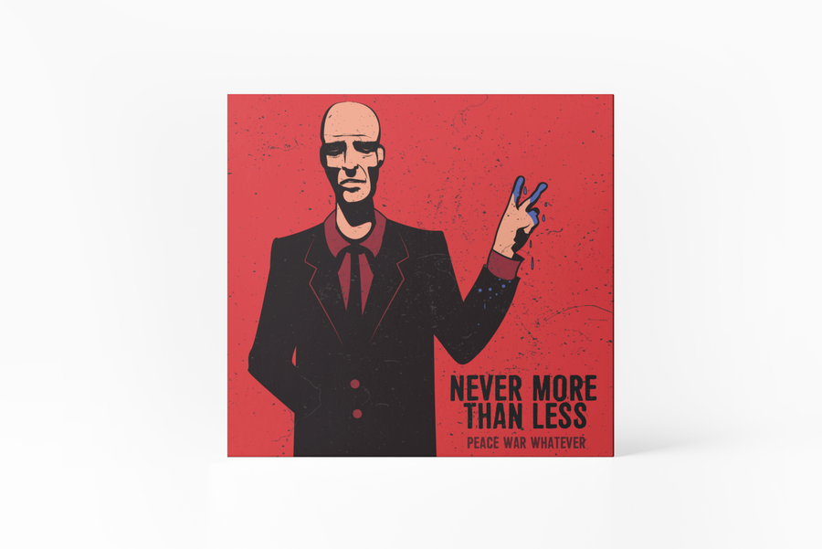 Never More Than Less - Peace,War,Whatever - CD