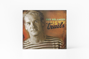 Guy Bélanger - Dusty Trails - CD