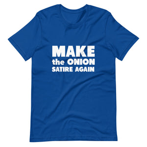 Make The Onion Satire Again Short-Sleeve Unisex T-Shirt