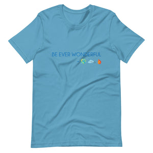 Be Ever Wonderful Short-Sleeve Unisex T-Shirt