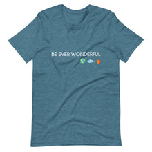 Load image into Gallery viewer, Be Ever Wonderful Short-Sleeve Unisex T-Shirt
